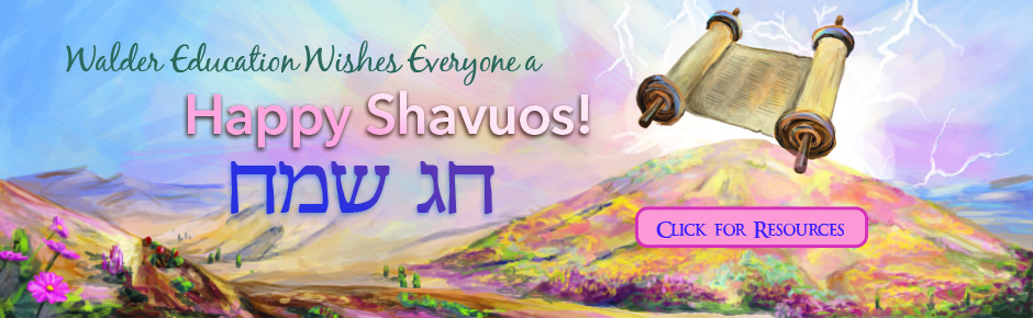 Happy Shavuos from Walder Education