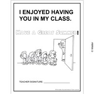 I enjoyed having you in my class have a great summer. Teacher and students Handout