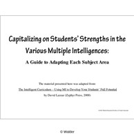 Capitalizing on Students Strengths in the Various Multiple Intelligences.
